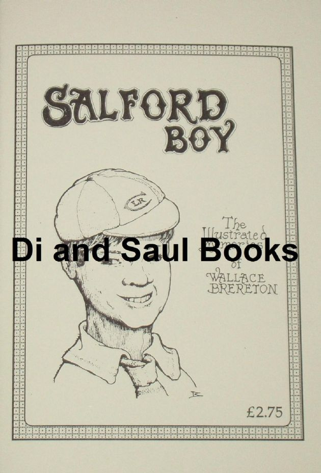Salford Boy - The Illustrated Memories of Wallace Bereton